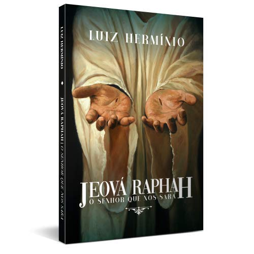 JEOVÁ RAPHAH - O SENHOR QUE NOS SARA