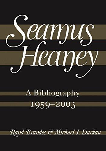 Seamus Heaney: A Bibliography (1959-2003): A Bibliography, 1959-2003 (English Edition)