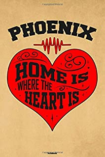 Phoenix Home is where the Heart is Notebook: Phoenix City Journal 6x9 inch (DIN A5) 120 Lined Pages Book Gift