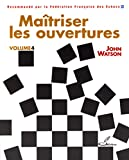 Maitriser les ouvertures - Volume 4 - Olibris - 05/01/2011