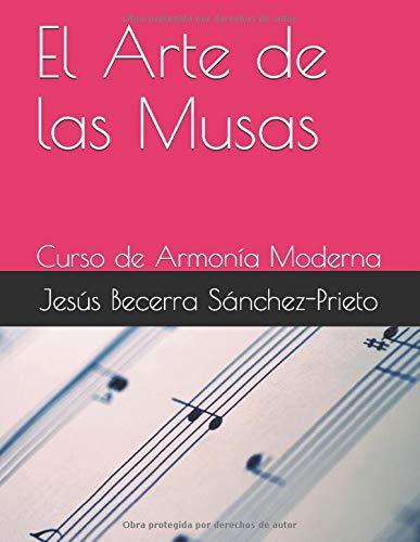 El Arte de las Musas: Curso de Armonía Moderna (Spanish Edition)