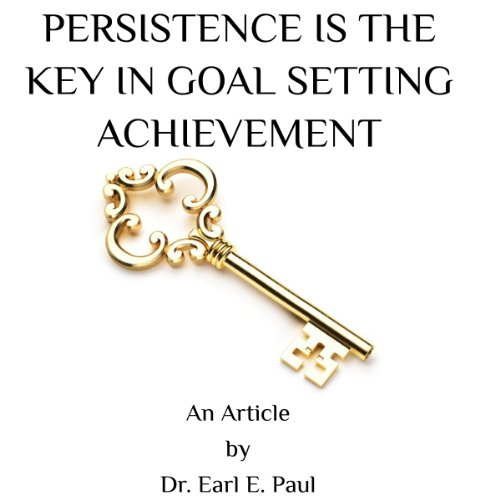 Persistence Is the Key in Goal-Setting Achievement cover art