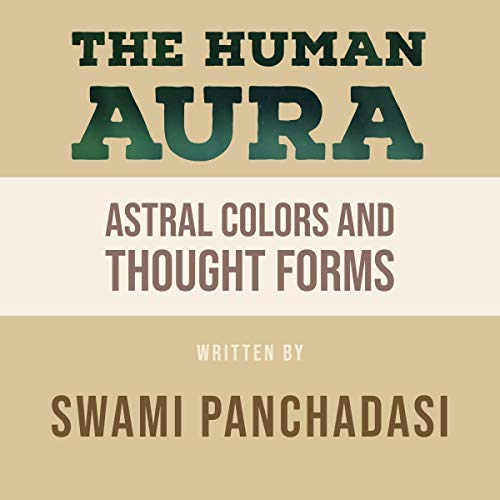 The Human Aura: Astral Colors and Thought Forms Titelbild