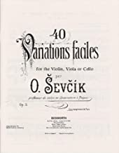 By Otakar Sevcik 40 VARIATIONS FACILES FOR THEVIOLIN VIOLA OR CELLO OP3 PIANO ACCOMPANIMENT [Paperback]