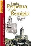 Santa Perpetua e san Remigio. Antiche chiese gemelle alle porte della Rezia
