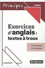 Exercices d'anglais : textes à trous Broché