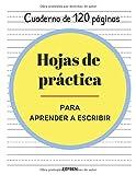 Hojas de práctica para aprender a escribir - Cuaderno de 120 páginas (Spanish Edition)