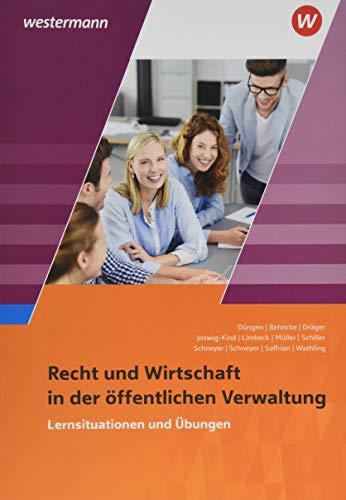 Ausbildung in der öffentlichen Verwaltung: Recht und Wirtschaft: Lernsituationen und Übungen