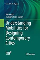 Understanding Mobilities for Designing Contemporary Cities (Research for Development)