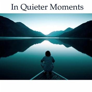 In Quieter Moments