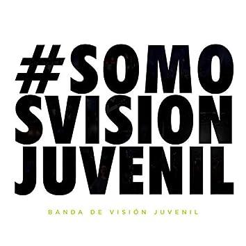 #Somos Visión Juvenil