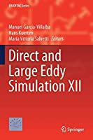 Direct and Large Eddy Simulation XII (ERCOFTAC Series, 27)