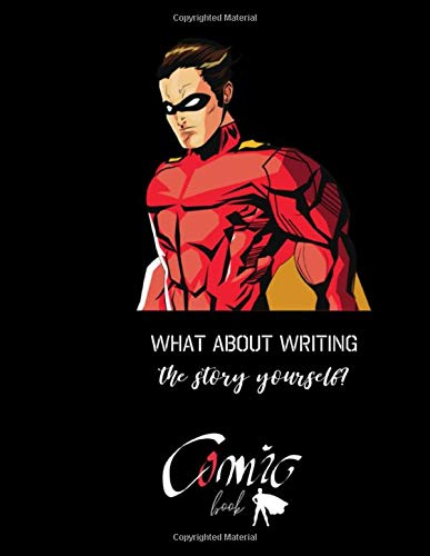 What About Writing The Story Yourself? Comic BOOK: BLACK PAPER for gel pen. 110 pages For Students, Adults and all color lovers. Perfectly for ... Drawing, Doodling and growing your creativity