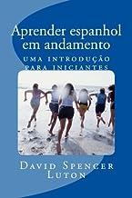 Aprender espanhol em andamento: uma introdu??????o para iniciantes (Portuguese Edition) by David Spencer Luton (2016-05-28)