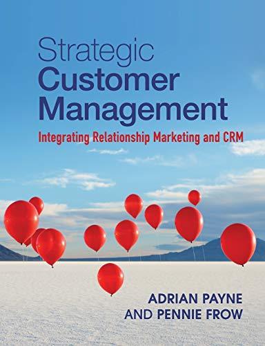 Strategic Customer Management: Integrating Relationship Marketing and CRM