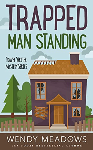 Trapped Man Standing (Travel Writer Mystery Series Book 2) by [Wendy Meadows]