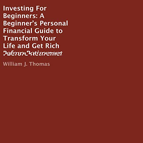 Investing for Beginners: A Beginner's Personal Financial Guide to Transform Your Life and Get Rich Before Retirement Titelbild