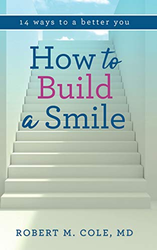How to Build a Smile : 14 Ways to a Better You