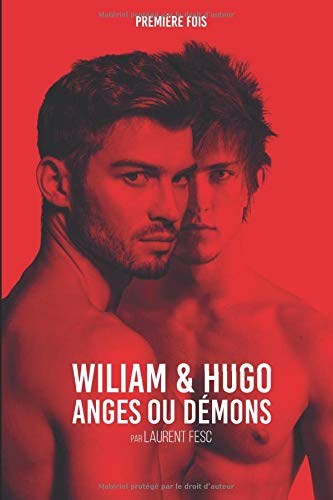 WILLIAM ET HUGO : ANGES OU DEMONS (PREMIERE FOIS, Band 1)