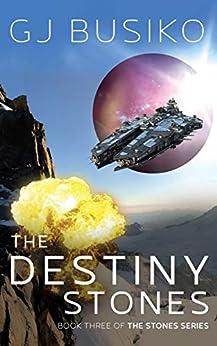 [G J Busiko]のThe Destiny Stones (The Stones Book 3) (English Edition)