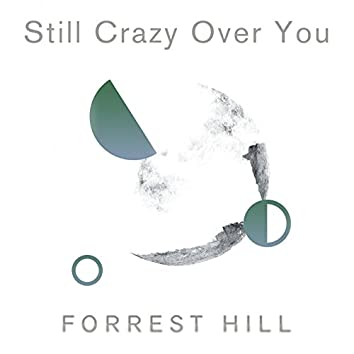 Still Crazy Over You