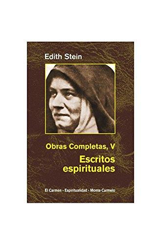 Edith Stein. Obras completas: Escritos espirituales : (en el carmelo teresiano, 1933-1942) (Maestros Espirituales Cristianos)