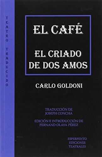 El café ; El criado de dos amos