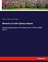 Memoirs of John Quincy Adams: comprising portions of his diary from 1795 to 1848 - Vol. 8