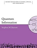 Quantum Information (Oxford Master Series in Physics: Atomic, Optical, and Laser Physics)
