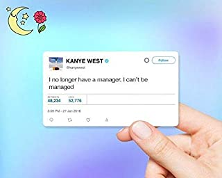 Kanye West Tweet I Can't Be Managed Sticker