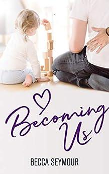 Becoming Us (True-blue Book 3) by [Becca Seymour, BookSmith Design, Olivia Ventura, Hot Tree Editing]