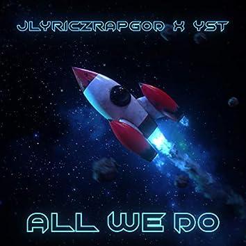 All We Do