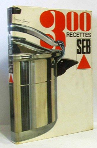 300 RECETTE SEB. 13e EDITION.