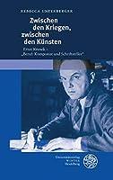 Zwischen Den Kriegen, Zwischen Den Kunsten: Ernst Krenek - 'beruf: Komponist Und Schriftsteller.' (Beitrage Zur Neueren Literaturgeschichte)