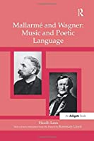 Mallarmé and Wagner: Music and Poetic Language