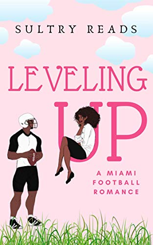 Leveling Up: A Miami Football Romance by [Sultry Reads, Abiegail Rose]