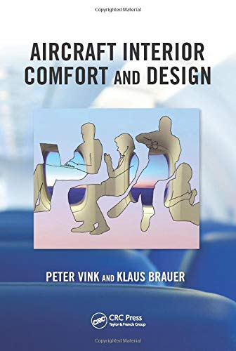 Aircraft Interior Comfort and Design (Ergonomics Design & Mgmt. Theory & Applications)