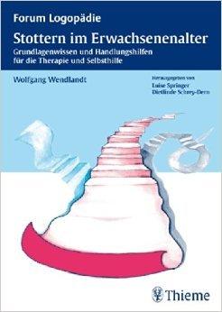 Stottern im Erwachsenenalter: Grundlagenwissen und Handlungshilfen fŸr die Therapie und Selbsthilfe (Forum LogopŠdie) ( 26. August 2009 )