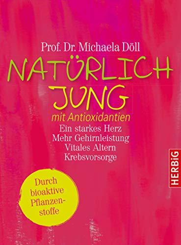Natürlich jung mit Antioxidantien: und bioaktiven Pflanzenstoffen. Ein starkes Herz · Mehr Gehirnleistung · Vitales Altern · Krebsvorsorge. Durch bioaktive ... Komplett überarbeitete Neuausgabe