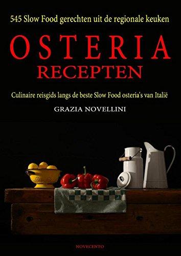 Osteria recepten: 545 Slow Food gerechten uit de regionale keuken.Culinaire reisgids langs de beste Slow Food osteria's van Italië.