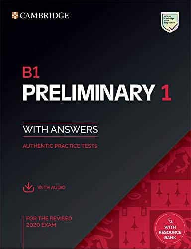 B1 preliminary for schools. For revised exam from 2020. Student book with answers. Per le Scuole superiori. Con File audio per il download: Authentic Practice Tests: Vol. 1