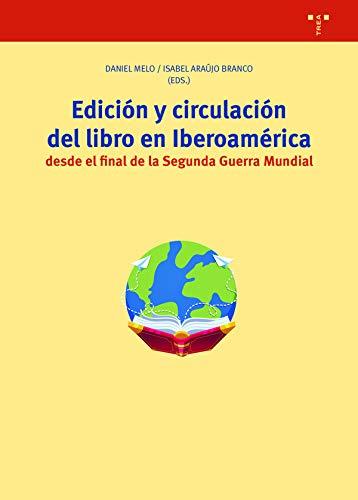 Edición y circulación Del Libro en Iberoamérica Desde El Final De La Segunda Guerra Mundial: 355 (Biblioteconomía y Administración Cultural)