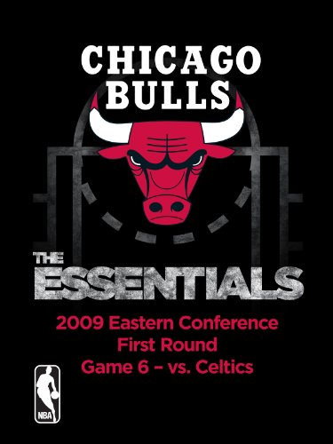 NBA The Essentials: Chicago Bulls 2009 Eastern Conference First Round Game 6 vs. Celtics