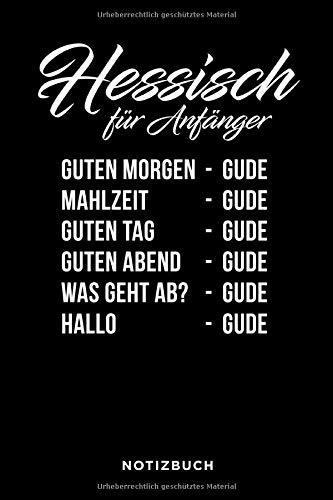 Hessisch für Anfänger Gude Notizbuch: Journal oder Tagebuch für alle Frankfurt und Hessen Fans gepunktet 120 Seiten