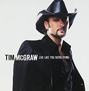 Live Like You Were Dying by Tim Mcgraw (2004-08-24)