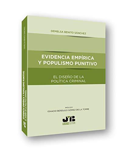 """Evidencia empírica y populismo punitivo: El diseño de la política criminal: 3 (Colección """"Penalcrim"""" J.M. Bosch Editor)"""