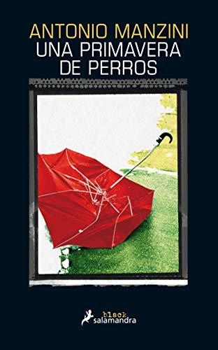 UNA PRIMAVERA DE PERROS - Antonio Manzini
