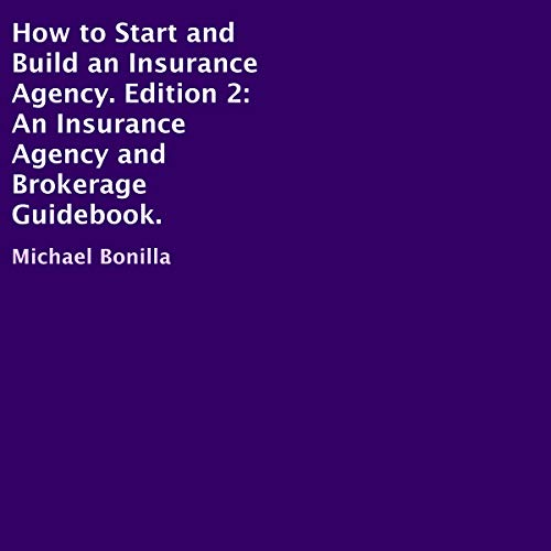 How to Start and Build an Insurance Agency, Edition 2  By  cover art