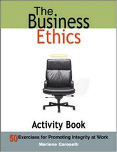 The Business Ethics Activity Book: 50 Exercises for Promoting Integrity at Work