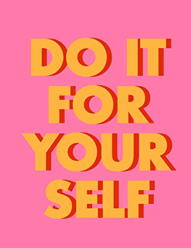 Do it for yourself (Journal, Notebook, Diary): Bright Pink And Orange Motivational Softcover, 8.5 x 11 (Empty Journals To Write In)